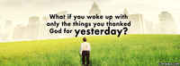 Things You Thanked God For Yesterday