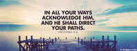 He Shall Direct Your Paths