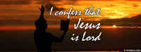 I Confess That Jesus Is Lord