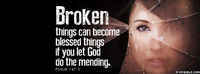 Broken Things Can Become Blessed Things