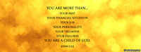 You Are More Than...